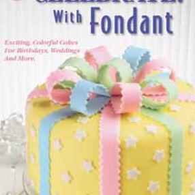 Celebrate With Fondant