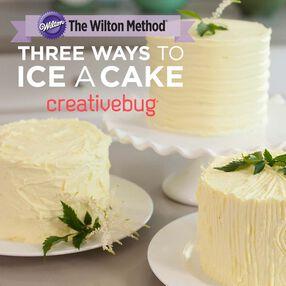 The Wilton Method: Three Ways to Ice a Cake