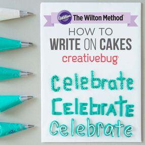 Wilton How to Write on Cakes by Creativebug