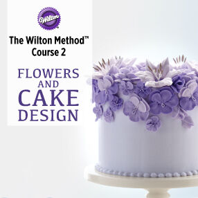 THE WILTON METHOD | COURSE 2 FLOWERS AND CAKE DESIGN